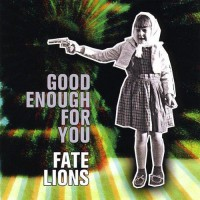 Fate Lions - Good Enough for You