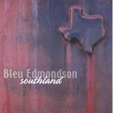 Bleu Edmondson - Southland
